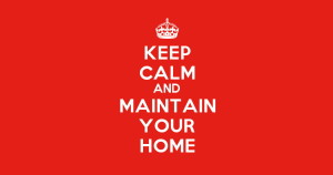 Keep Calm and Maintain your Home poster Poster