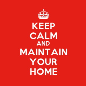 Keep Calm and Maintain your Home poster